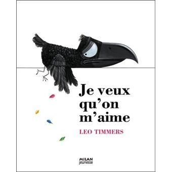 Je veux qu'on m'aime - broché - Léo Timmers - Achat Livre | fnac