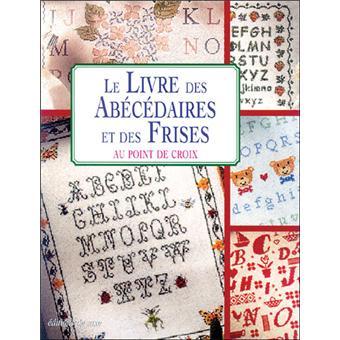 Livre Des Abecedaires Et Des Frises Au Point De Croix Broche Collectif Achat Livre Fnac