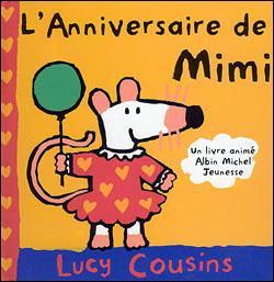 Mimi la souris l 39 anniversaire de mimi lucy cousins cartonn achat livre fnac - Jeux de mimi la souris ...