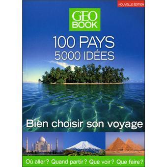 g obook 100 pays 5000 id es bien choisir son voyage broch robert pailh s livre tous les. Black Bedroom Furniture Sets. Home Design Ideas