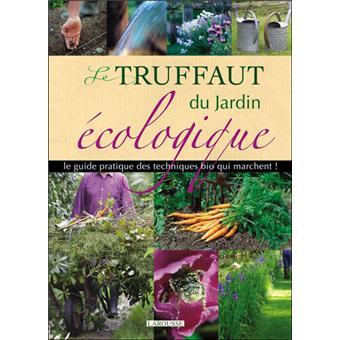 Le Truffaut du jardin écologique - Nouvelle édition - cartonné ...