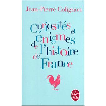 Curiosites Et Enigmes De L Histoire De France