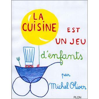 la cuisine est un jeu d 39 enfant reli michel oliver
