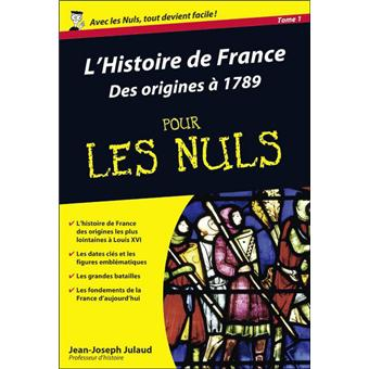 Pour Les Nuls Poche Pour Les Nuls Tome 1 Histoire De France Poche Pour Les Nuls Des Origines A 1789 L