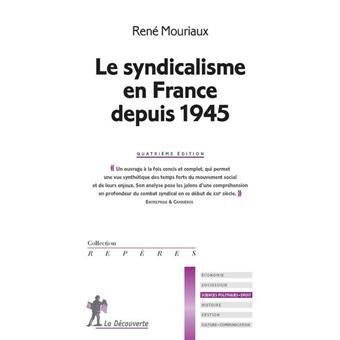 Le syndicalisme en France depuis 1945 - 4ed