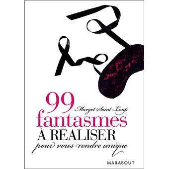 99 fantasmes r aliser pour vous rendre unique poche margot saint loup achat livre fnac. Black Bedroom Furniture Sets. Home Design Ideas