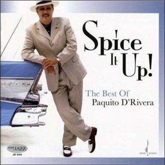 Spice It Up-The Best Of Paquito D'Rivera