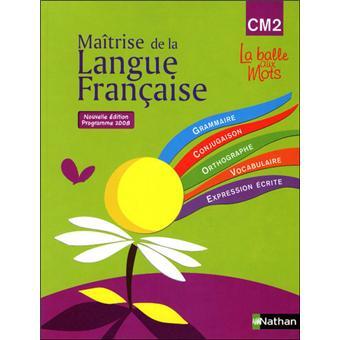 La Balle Aux Mots Maitrise De La Langues Manuel Cm2