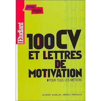 100 CV et lettres de motivation pour tous les métiers 2008