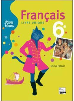 Rives Bleues Livre Unique De Francais 6e Ed 2009 Manuel De L Eleve Format Compact