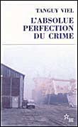 L'absolue perfection du crime