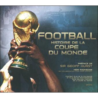 Football histoire de la coupe du monde reli keir radnedge geoff hurst achat livre fnac - Histoire de la coupe du monde ...