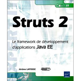 Struts 2 : le framework de développement d'applications Java EE