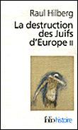 La destruction des Juifs d'Europe (Tome 2)
