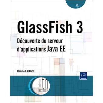 Glassfish : découverte du serveur d'applications Java EE