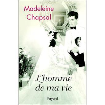 L'homme de ma vie - broché - Madeleine Chapsal - Achat Livre   fnac