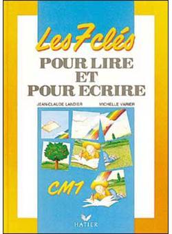 7 Cles Pour Lire Et Ecrire Cm1