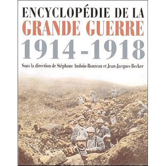 Encyclopédie de la Grande Guerre 1914-1918 : Histoire et culture