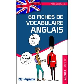 100 fiches de vocabulaire anglais broch axel delmotte achat livre fnac. Black Bedroom Furniture Sets. Home Design Ideas