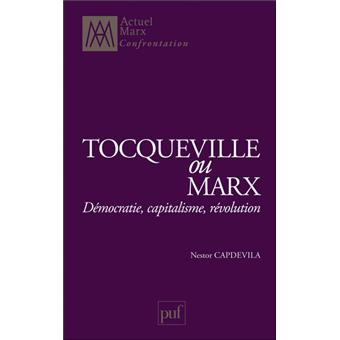 understanding of marx and tocquiville Mastellone confronts the english text of mazzini with the german text of marx and traces an almost forgotten theoretical contest that has been ignored, but remains crucial for an understanding of two fundamental movements of the modern world: communism and democracy.