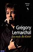 Grégory Lemarchal - Les mots du coeur