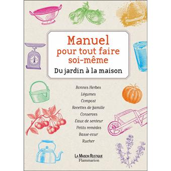 manuel pour tout faire soi m me du jardin la maison broch collectif achat livre fnac. Black Bedroom Furniture Sets. Home Design Ideas