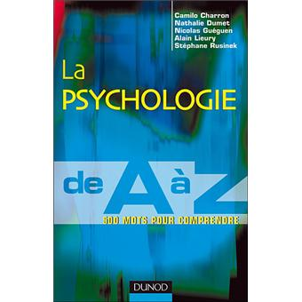La psychologie de A à Z - 500 mots pour comprendre