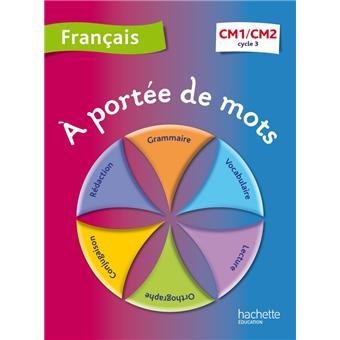 A Portee De Mots Francais Cm1 Cm2 Livre Eleve