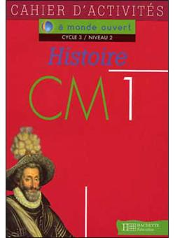 A Monde Ouvert Histoire Cm1 Cahier D Exercices Broche Nembrini Achat Livre Fnac