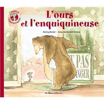 L'ours et l'enquiquineuse - L'ours et l'enquiquineuse - Bonny Becker, Kady MacDonald Denton - cartonné - Achat Livre | fnac