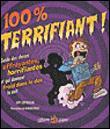 100 % terrifiant !