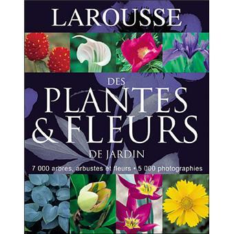 Larousse des plantes et fleurs de jardin cartonn for Achat fleurs et plantes en ligne
