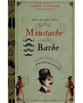 Petit Manuel De La Moustache Et De La Barbe Ou Historiettes Pour Etre De Bon Poil Broche Delphine Dupuis Achat Livre Fnac