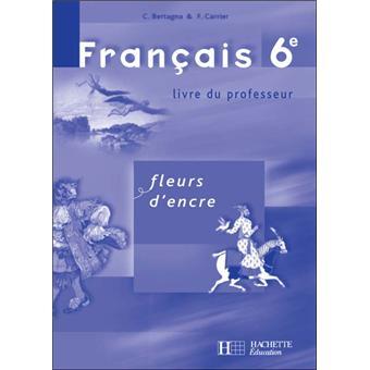 Fleurs D Encre Francais 6eme Livre Du Professeur Edition 2005