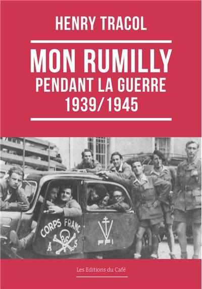 Mon Rumilly pendant la guerre : 1939-1945