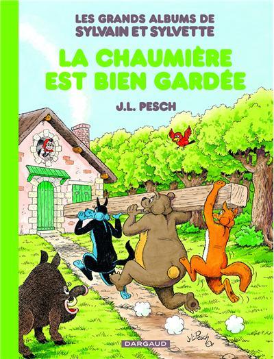 Les Grands Albums de Sylvain et Sylvette - La Chaumière est bien gardée