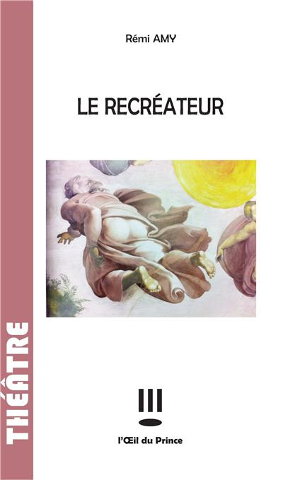 Le recreateur