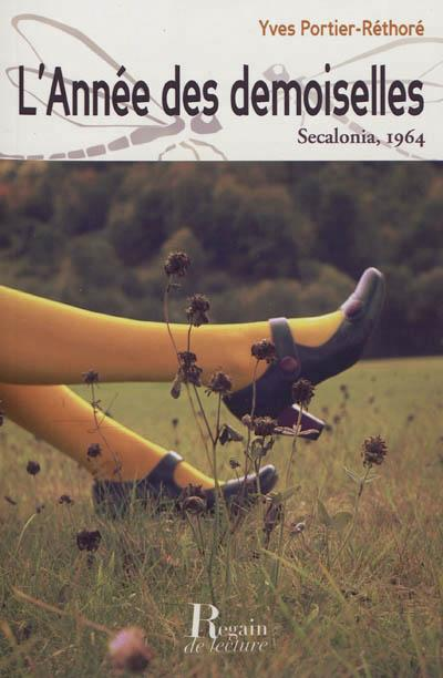 L'année des demoiselles, Secalonia 1964