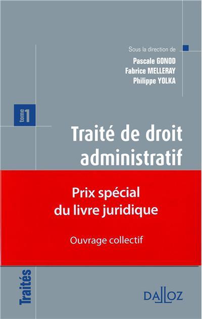 Traité de droit administratif. Tome 1. Prix spécial du livre juridique 2012 - ouvrage collectif