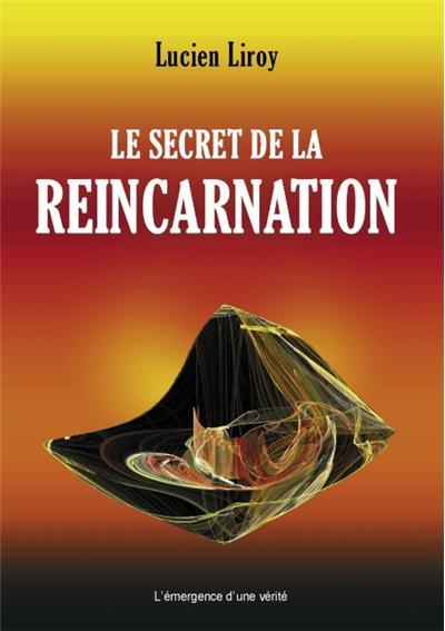 Le secret de la reincarnation