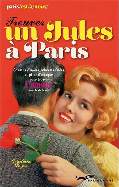 Trouver un jules à Paris 2013