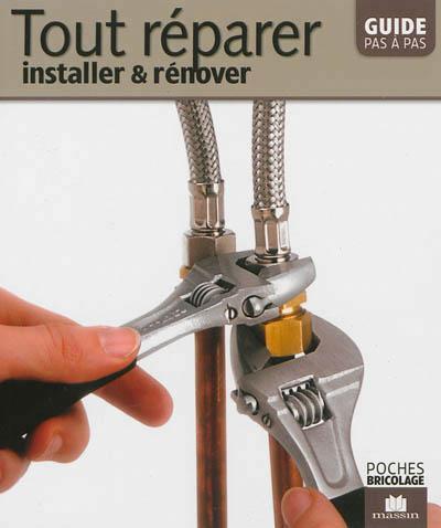 Tout réparer, installer et rénover
