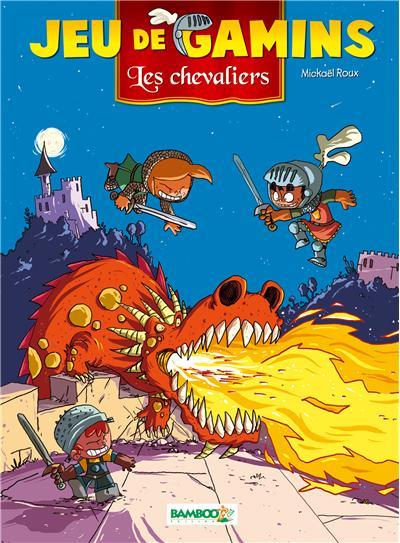 Jeu de gamins - tome 3 - Les chevaliers