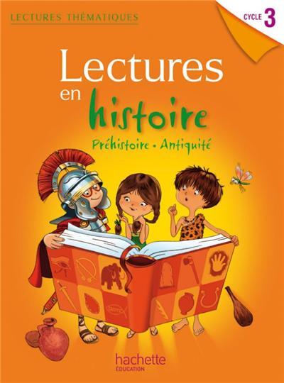 Lectures thématiques - Histoire Cycle 3 - Manuel élève