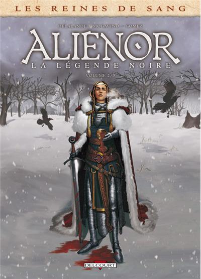 Les Reines de sang - Aliénor, la légende noire