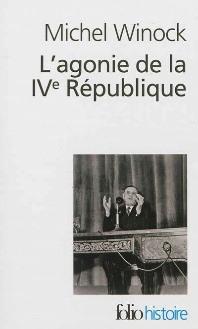 L'agonie de la IVème République