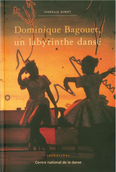 Dominique bagouet un labyrinthe danse
