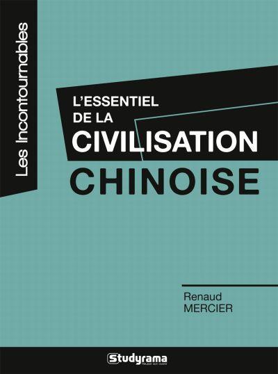 L'essentiel de la civilisation chinoise