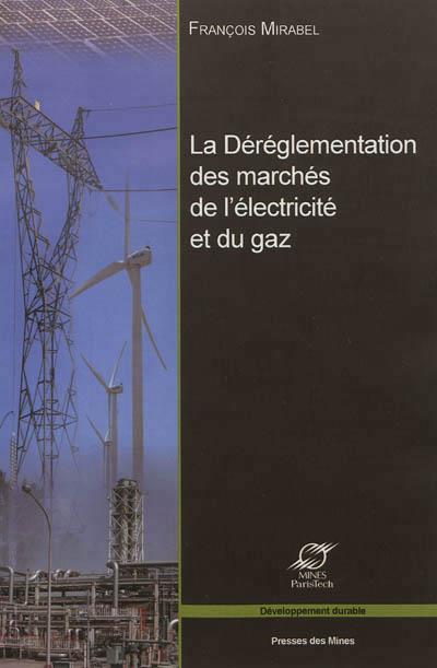 La dereglementation des marches de l'electricite et du gaz. les grands enjeux ec