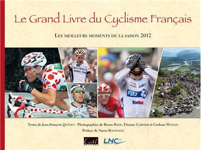 Le grand livre du cyclisme français 2012 les meilleurs moments